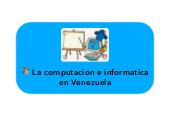 Mind map: La computacion e informatica en Venezuela