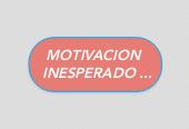 Mind map: MOTIVACION  INESPERADO ...