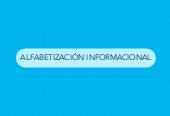 Mind map: ALFABETIZACIÓN INFORMACIONAL