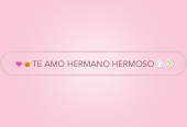 Mind map: TE AMO HERMANO HERMOSO