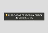 Mind map: 22 TÉCNICAS DE LECTURA CRÍTICA  de Daniel Cassany