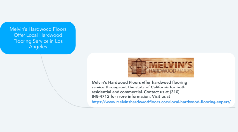 Mind Map: Melvin's Hardwood Floors Offer Local Hardwood Flooring Service in Los Angeles