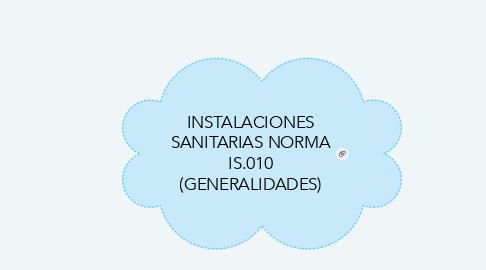 Mind Map: INSTALACIONES SANITARIAS NORMA IS.010 (GENERALIDADES)