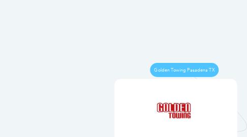 Mind Map: Golden Towing Pasadena TX