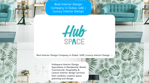 Mind Map: Best Interior Design Company in Dubai, UAE | Luxury Interior Design