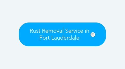 Mind Map: Rust Removal Service in Fort Lauderdale