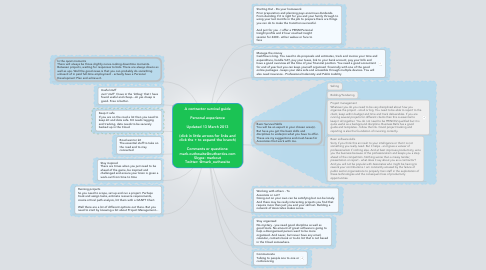 Mind Map: A contractor survival guide  Personal experience  Updated 13 March 2013  (click in little arrows for links and click the + to expand the branch)  Comments or questions: mark.outhwaite@outhentics.com Skype: markout Twitter: @mark_outhwaite