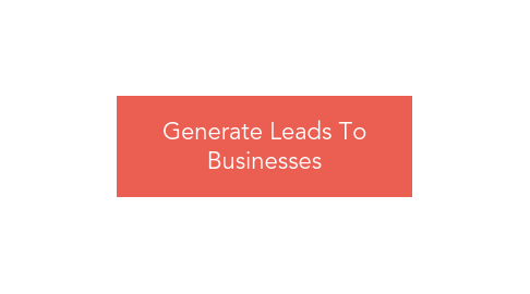 Mind Map: Generate Leads To Businesses